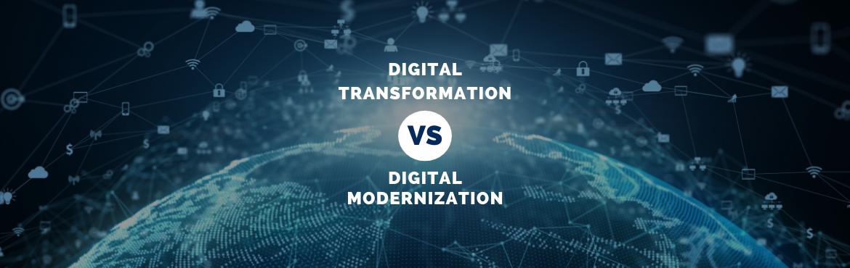 digital transformation vs. digital modernization