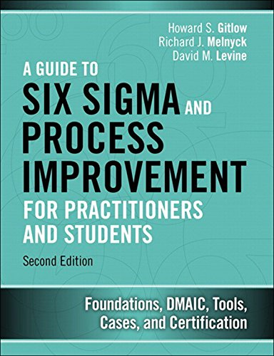 Guide to Six Sigma and Process Improvement for Practitioners and Students, A: Foundations, DMAIC, Tools, Cases, and Certification