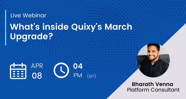 Quixy March Upgrade